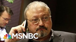 'This Is An Outrage': Jamal Khashoggi Mystery Threatens Relations | Morning Joe | MSNBC