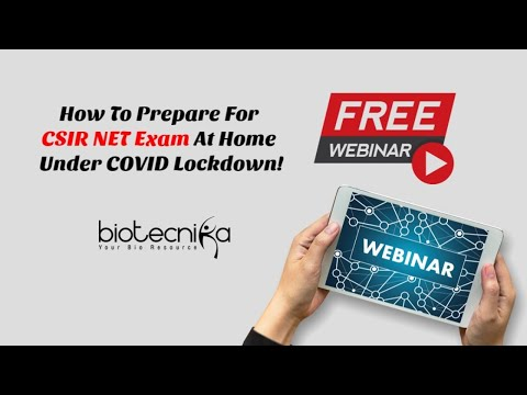 FREE Webinar : How To Prepare For CSIR NET Exam At Home – Under COVID Lockdown!