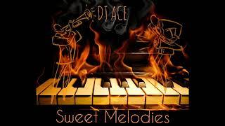 dj-ace---sweet-melodies-soulful-piano-mix