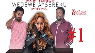 Ethiopian Movie Wedewe Aysereku #1