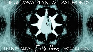 Watch Getaway Plan Last Words video