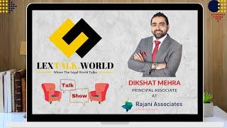 LexTalk World Talk Show with Dikshat Mehra, Principal Associate at Rajani Associates