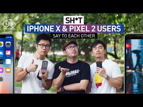 Sh*t iPhone X and Pixel 2 Users Say to Each Other | TricycleTV