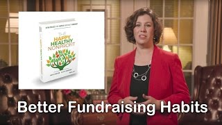 Better Fundraising Habits: The Happy Healthy Nonprofit