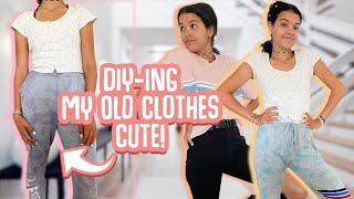 DIY'ing Old Clothes into CUTE TRENDY Clothes!