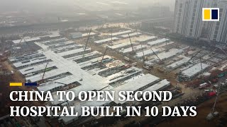 China to open second coronavirus hospital built in 10 days, with more beds than first