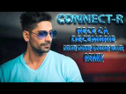 Connect-R -  Rece Ca Decembrie [Deejay Danny & Deejay Killer Remix]