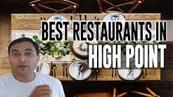 Best Restaurants and Places to Eat in High Point, North Carolina NC