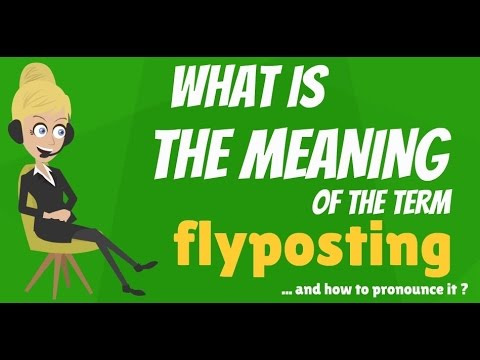 What is FLYPOSTING? What does FLYPOSTING mean? FLYPOSTING meaning, definition & explanation
