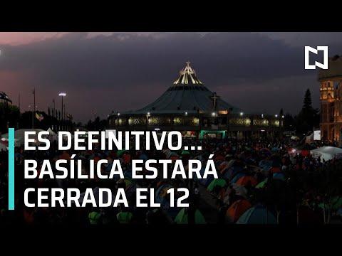 Basílica de Guadalupe estará cerrada el 12 de diciembre - En Punto
