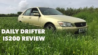 Owning A Lexus IS200, Daily Drifter Review