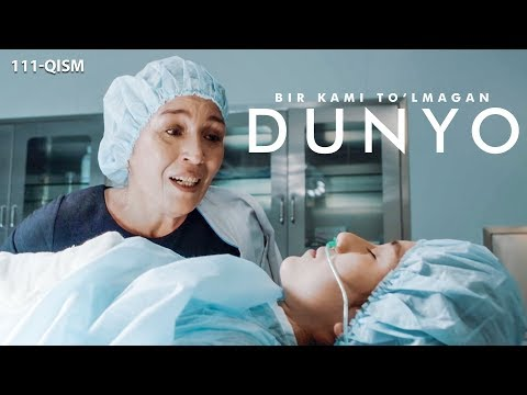 Bir Kami To'lmagan Dunyo (o'zbek Serial) | Бир ками тўлмаган дунё (узбек сериал) 111-qism