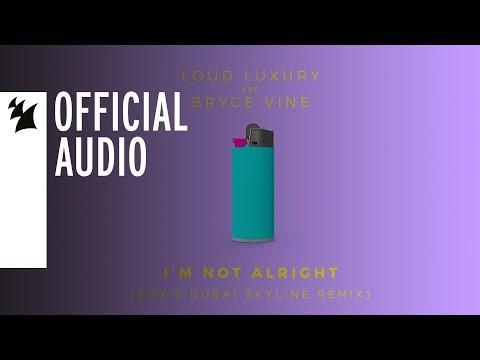 Loud Luxury and Bryce Vine - I'm Not Alright (EDX's Dubai Skyline Remix)