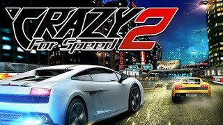 Crazy For speed 2 Android Game 2019