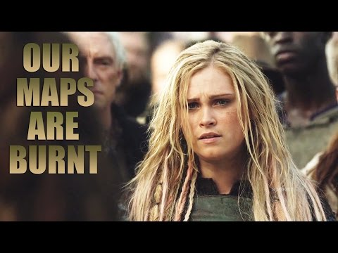 The 100 | Our Maps Are Burnt