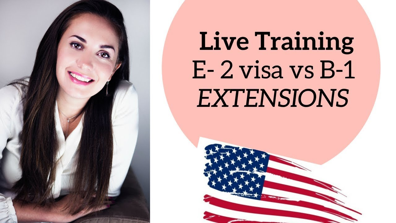 E2 visa vs B1 Visa Extensions -Part 2 🇺🇸🎯☑️ | Sequoia