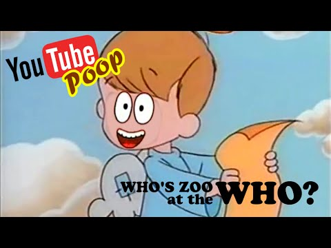 YouTube Poop: Who's Zoo at the Who?
