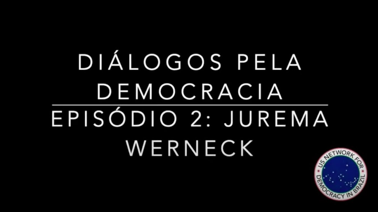 Dialogues for Democracy with Jurema Werneck