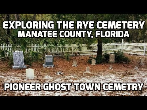 Rye Settlement Cemetery - Florida Ghost Town in Manatee County