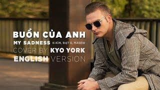 BUỒN CỦA ANH (MY SADNESS) IN TAIWAN - cover by Kyo York | K-ICM x Đạt G x Masew