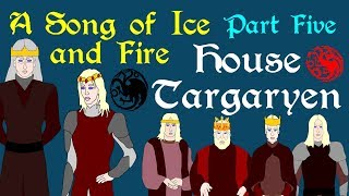 A Song of Ice and Fire House Targaryen Part 5 of 6