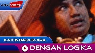 Katon Bagaskara - Dengan Logika | Official Video