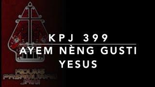 KPJ 399 — Ayem Nèng Gusti Yesus