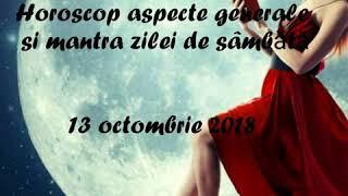 Horoscop aspecte generale si mantra zilei de sâmbătă 13 octombrie 2018