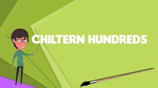 What is Chiltern Hundreds?, Explain Chiltern Hundreds, Define Chiltern Hundreds
