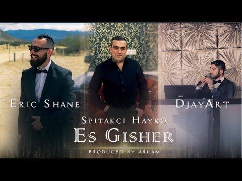 Spitakci Hayko X Eric Shane - Es Gisher (DJay Art) 2018