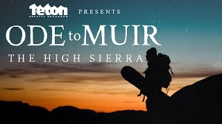 Ode to Muir: The High Sierra - Teton Gravity Research - Official Trailer - Jeremy Jones, Elena Hight