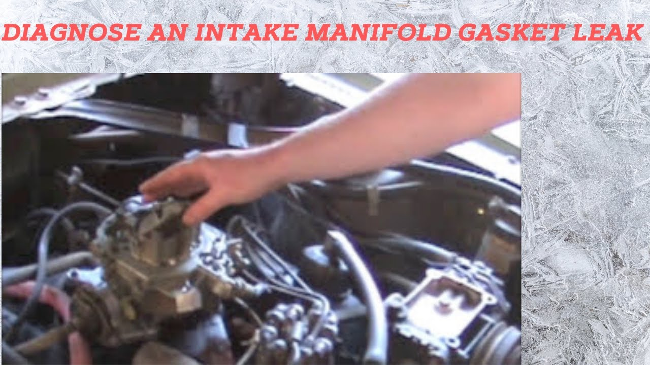 How to Diagnose an Intake Manifold Gasket Leak  YouTube