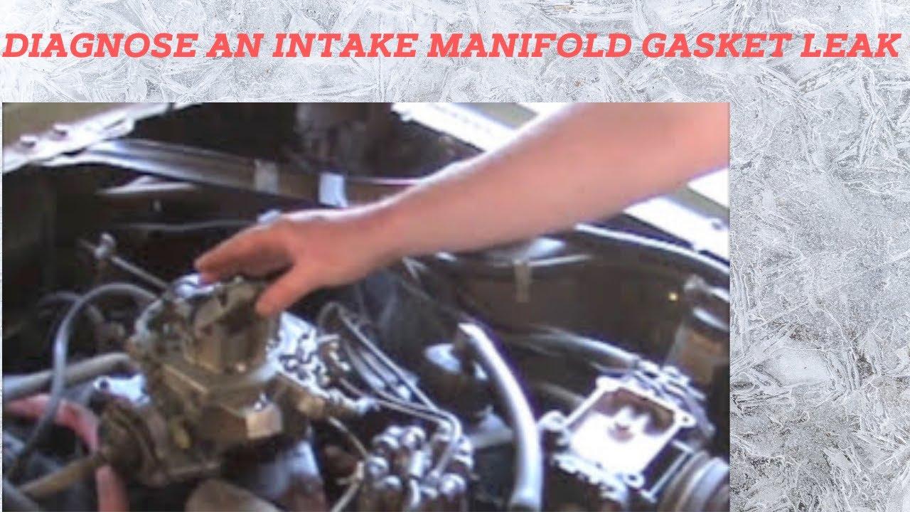 How To Diagnose An Intake Manifold Gasket Leak