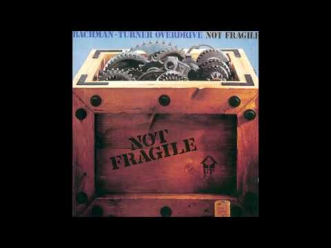 Bachman-Turner Overdrive  - Not Fragile (1974) HQ