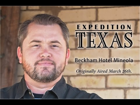 Expedition Texas - Episode 702 - Mineola Beckham Hotel