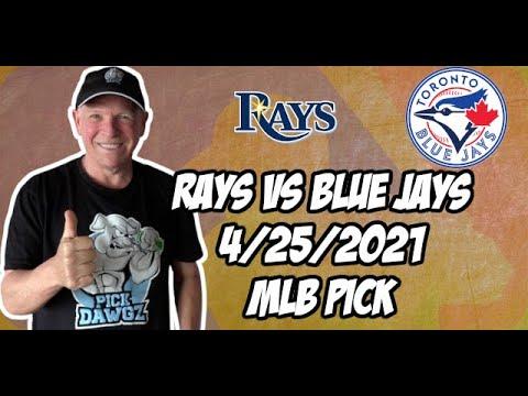 Tampa Bay Rays vs Toronto Blue Jays 4/25/21 MLB Pick and Prediction MLB Tips Betting Pick