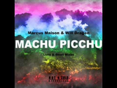 Marcus Maison & Will Dragen - Machu Picchu ( Original Mix )