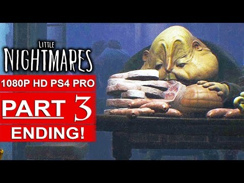 LITTLE NIGHTMARES ENDING Gameplay Walkthrough Part 3 [1080p HD PS4 PRO] - No Commentary