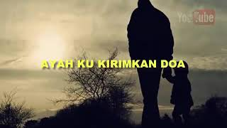 Video Lirik ayah kukirimkan doa download MP3, 3GP, MP4, WEBM, AVI, FLV April 2018