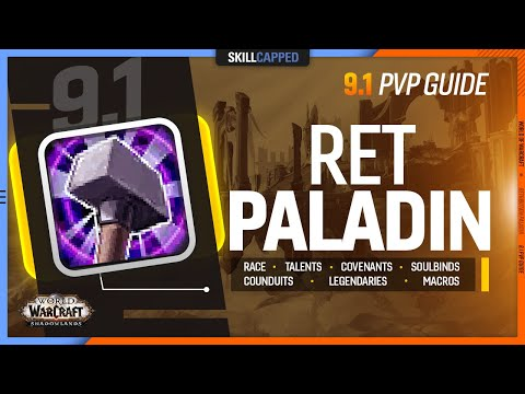 RET PALADIN 9.1 PvP Guide | Best Race, Talents, Covenants, Soulbinds, Conduits, Legendaries & Macros