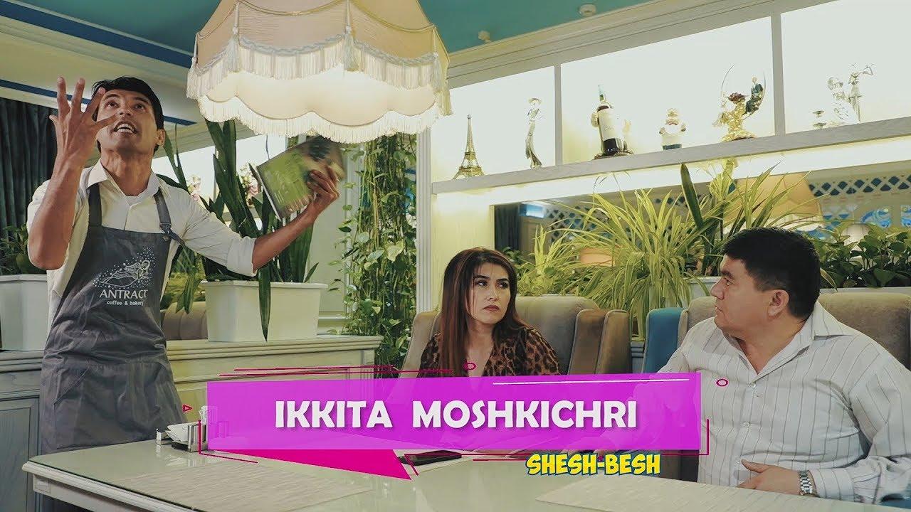 Shesh Besh - Ikkita moshkichri