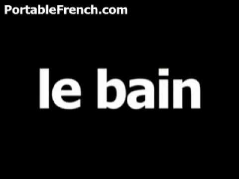 French word for bath is le bain - YouTube