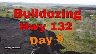 day 8 Bulldozing hwy 132 aftermath of Kilauea Volcano