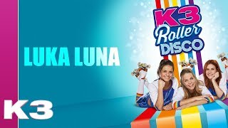 K3 Lyrics: Luka Luna