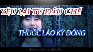 Yêu lại từ đầu Khắc Việt Chế Thuốc lào kỳ đồng