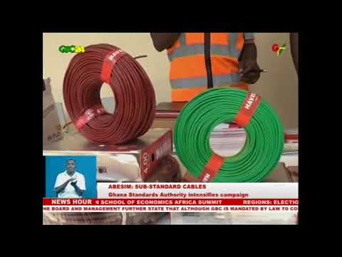 Abesim: Ghana Standard Authority intensifies campaign against sub-standard cables