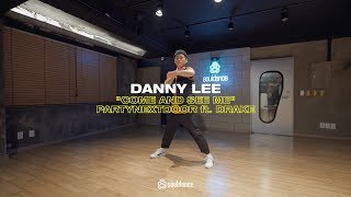 PARTYNEXTDOOR - Come And See Me (ft. Drake)   Danny Lee Choreography