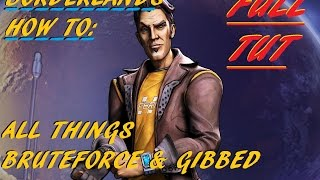 borderlands HOW TO: ALL things Bruteforce/Gibbed- Complete A-Z Tutorial (2 & pre)