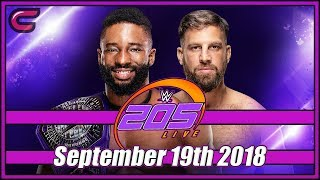 WWE 205 Live Live Stream Full Show September 19th 2018: Live Reaction Conman167