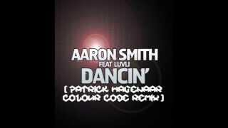 Aaron Smith Feat. Luvli - Dancin (Patrick Hagenaar Colour Code Remix) [Ultra]